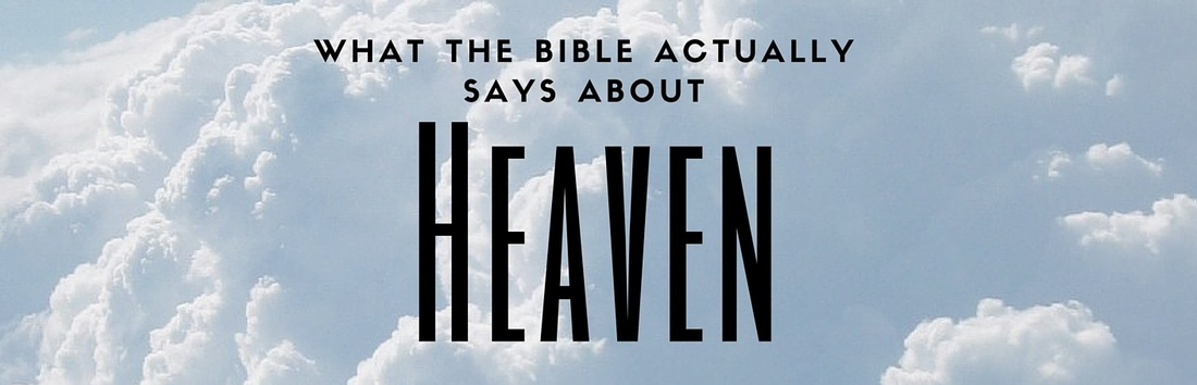 What the Bible Actually says about Heaven